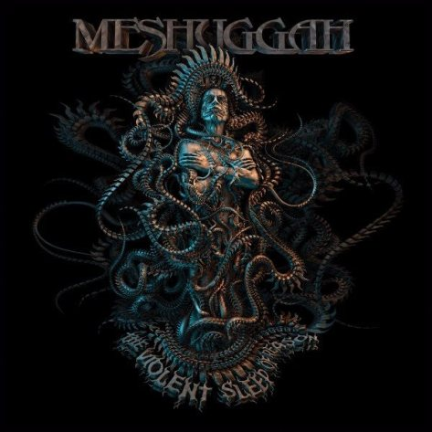 "Meshuggahs ""The Violent Sleep of Reason"" is anything but a yawn fest!"
