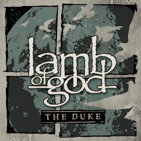 Lamb Of God praise 'The Duke' and so do we.